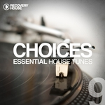Choices (Essential House Tunes #9)