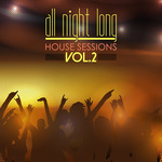 All Night Long House Sessions Vol 2