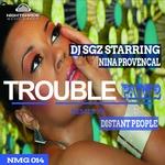 Trouble Pt 2