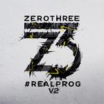 Zerothree Presents #REALPROG V2 (unmixed Tracks)