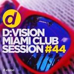D:vision Miami Club Session #44