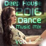 Deep House 2016 Dance Mix Vol 1 (unmixed tracks)