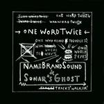 One Word Twice/Walker