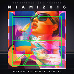 Get Physical Music presents/Miami 2016/Mixed & Compiled By MONROE