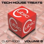 Cubic Tech House Treats Vol 8