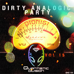 Dirty Analogic Party Vol 15
