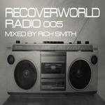 Recoverworld Radio 005 (Mixed By Rich Smith)