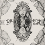 Never Lost Never Found