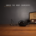 Under The Roof (Remixes)