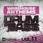 Warehouse Anthems/Drum & Bass Vol 11