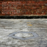 SAM MUMFORD - Before The Love Goes (Front Cover)