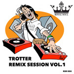 Trotter/Remix Session Vol 1