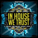 In House We Trust (Sample Pack WAV/APPLE/LIVE/REASON)