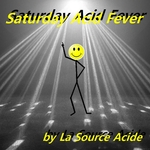 Saturday Acid Fever