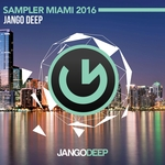 Jango Deep/Sampler Miami 2016