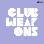 Club Weapons Vol 40 (Electro House)