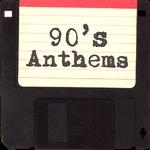 90's Anthems