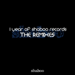 1 Year Of Shaboo Records (The Remixes)