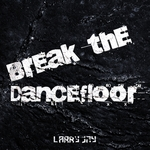 Break The Dancefloor