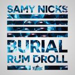 Burial/Rum Droll