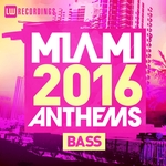 Miami 2016 Anthems: Bass