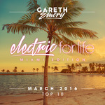 Electric For Life Top 10: March 2016 (by Gareth Emery)
