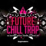 Future Chill Trap Mega Pack 2 (Sample Pack WAV/APPLE/LIVE/REASON)