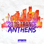 Miami 2016 Trance Anthems