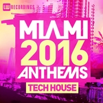 Miami 2016 Anthems/Tech House