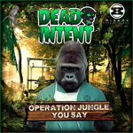 Operation Jungle/You Say