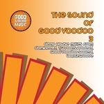 The Sound Of Good Voodoo 3