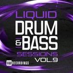 Liquid Drum & Bass Sessions Vol 9