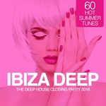 Ibiza Deep/The Deep House Closing Party 2016 (60 Hot Summer Tunes)