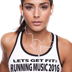 Let's Get Fit/Running Music 2016
