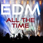 EDM All The Time