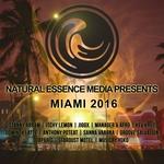 Natural Essence Media presents/Miami 2016