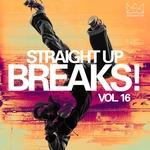 Straight Up Breaks! Vol 16
