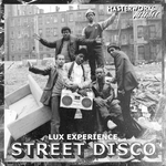 LUX EXPERIENCE - Street Disco (Front Cover)