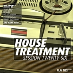 House Treatment/Session Twenty Six