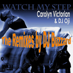 Watch My Step (The Remixes By DJ Buzzard)