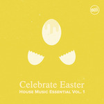 Celebrate Easter/House Music Essential Vol 1