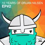 10 Years Of Orjan Nilsen EP#2