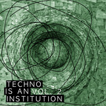 Techno Is An Institution Vol 2