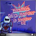 Kosmos Gets Harder LP Sampler #2