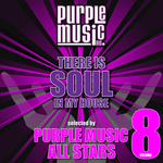 There Is Soul In My House Vol 8 (Purple Music All Stars)