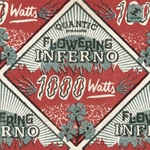 QUANTIC/FLOWERING INFERNO - 1000 Watts (Front Cover)