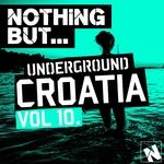 Nothing But... Underground Croatia Vol 10