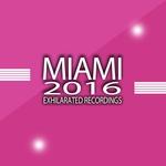 Exhilarated Recordings Miami 2016