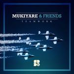 Mukiyare & Friends: Teamwork EP
