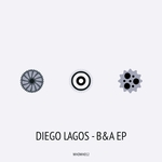DIEGO LAGOS - B&A EP (Front Cover)